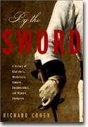 Buy *By the Sword: A History of Gladiators, Musketeers, Samurai, Swashbucklers, and Olympic Champions* online