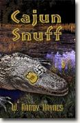 Buy *Cajun Snuff* by W. Randy Haynes online