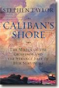 Buy *Caliban's Shore: The Wreck of the Grosvenor and the Strange Fate of Her Survivors* online