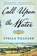 Buy *Call Upon the Water* by Stella Tillyard online