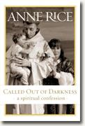 Buy *Called Out of Darkness: A Spiritual Confession* by Anne Rice online