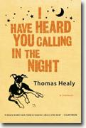 Buy *I Have Heard You Calling in the Night: A Memoir* by Thomas Healy online