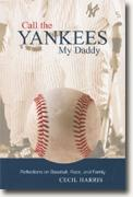 *Call the Yankees My Daddy: Reflections on Baseball, Race, and Family* by Cecil Harris