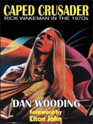 Buy *Caped Crusader: Rick Wakeman in the 70s* by Dan Wooding online
