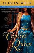 Buy *Captive Queen: A Novel of Eleanor of Aquitaine* by Alison Weir online