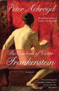 *The Casebook of Victor Frankenstein* by Peter Ackroyd