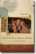 Buy *Casting with a Fragile Thread: A Story of Sisters and Africa* by Wendy Kann online