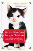 *The Cat Who Came Back for Christmas: How a Cat Brought a Family the Gift of Love* by Julia Romp