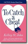 Buy *To Catch a Cheat* by Kelley St. John online