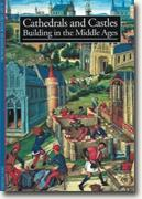 *Cathedrals & Castles: Building in the Middle Ages* by Alain Erlande-Brandenburg