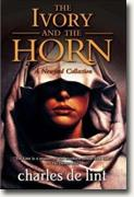 Buy *The Ivory and the Horn (Newford)* by Charles de Lint