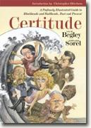 *Certitude: A Profusely Illustrated Guide to Blockheads and Bullheads, Past and Present* by Adam Begley
