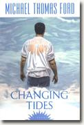 *Changing Tides* by Michael Thomas Ford