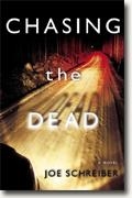 *Chasing the Dead* by Joe Schreiber