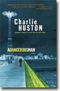 Buy *A Dangerous Man* by Charlie Huston online