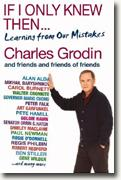 Buy *If I Only Knew Then...: Learning from Our Mistakes* by Charles Grodin online