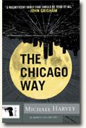*The Chicago Way* by Michael Harvey