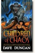 Buy *Children of Chaos* by Dave Duncan online