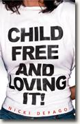 Buy *Child-Free and Loving It!* by Nicki Defago online