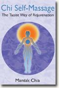 *Chi Self-Massage: The Taoist Way of Rejuvenation* by Mantak Chia