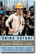 Buy *China Safari: On the Trail of Beijing's Expansion in Africa* by Serge Michel, Michel Beuret and Paolo Woods online