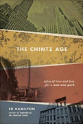 *The Chintz Age: Tales of Love and Loss for a New New York* by Ed Hamilton