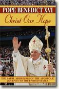 *Christ Our Hope: The Papal Addresses of the Apostolic Journey to the United States* by Pope Benedict XVI