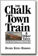 Buy *The Chalk Town Train & Other Tales, The Harper Chronicles, Volume One* online