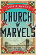 *Church of Marvels* by Leslie Parry