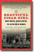 Buy *The Beautiful Cigar Girl: Mary Rogers, Edgar Allan Poe, and the Invention of Murder* by Daniel Stashower online