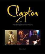 Buy *Clapton: The Ultimate Illustrated History* by Chris Welch online