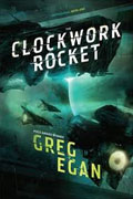 Buy *The Clockwork Rocket (Orthogonal, Book One)* by Greg Egan