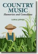 *Country Music Humorists and Comedians (Music in American Life)* by Loyal Jones