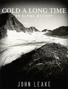 *Cold a Long Time: An Alpine Mystery* by John Leake