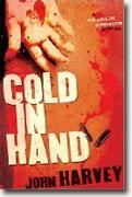 *Cold in Hand* by John Harvey