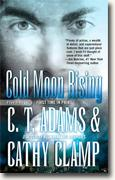 Buy *Cold Moon Rising (Tales of the Sazi)* by C.T. Adams and Cathy Clamp online