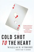 Buy *Cold Shot to the Heart* by Wallace Stroby online