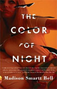 *The Color of Night* by Madison Smartt Bell