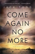 *Come Again No More* by Jack Todd