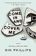*Come In and Cover Me* by Gin Phillips