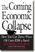 *The Coming Economic Collapse: How You Can Thrive When Oil Costs $200 a Barrel* by Stephen Leeb & Glen Strathy