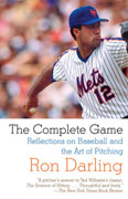 Buy *The Complete Game: Reflections on Baseball, Pitching, and Life on the Mound* by Ron Darling online