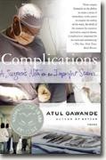 Buy *Complications: A Surgeon's Notes on an Imperfect Science* online