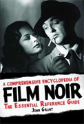 *A Comprehensive Encyclopedia of Film Noir: The Essential Reference Guide* by John Grant