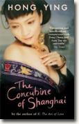 *The Concubine of Shanghai* by Hong Ying