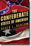 Buy *The Confederate States of America: What Might Have Been* by Roger L. Ransom online