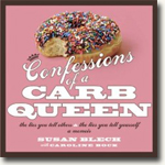 Buy *Confessions of a Carb Queen: The Lies You Tell Others and the Lies You Tell Yourself - A Memoir* by Susan Blech online