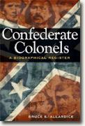 Buy *Confederate Colonels: A Biographical Register (Shades of Blue and Gray)* by Bruce S. Allardice online