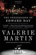 *The Confessions of Edward Day* by Valerie Martin