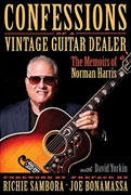 Buy *Confessions of a Vintage Guitar Dealer: The Memoirs of Norman Harris* by Norman Harris and David Yorkino nline